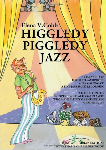 Higgledy Piggledy Jazz: for Alto Saxophone with a Play Along CD: 2