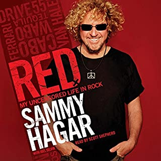 Red     My Uncensored Life in Rock              Written by:                                                                                                                                 Sammy Hagar                               Narrated by:                                                                                                                                 Scott Shepherd                      Length: 7 hrs and 26 mins     7 ratings     Overall 4.3