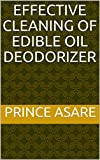 Effective cleaning of edible oil deodorizer (English Edition)