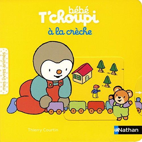 Bébé T'choupi à la crèche - Livre animé pour les bébés dès 6 mois