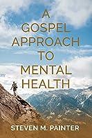 A Gospel Approach to Mental Health