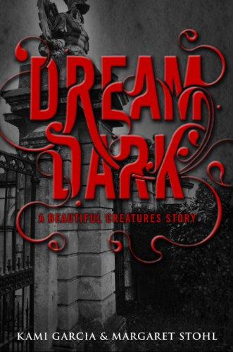 Beautiful Creatures: Dream Dark (English Edition)