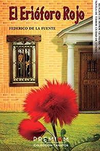 El erióforo rojo: 9 par Federico de la Fuente Lorente