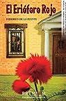 El erióforo rojo: 9 par de la Fuente Lorente