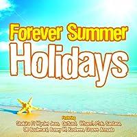 Forever Summer Holidays