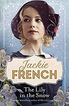 The Lily in the Snow (Miss Lily Book 3) by [Jackie French]