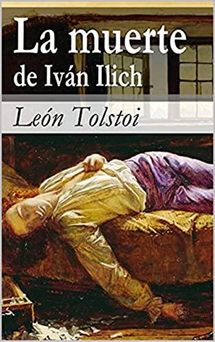 La muerte de Iván Ilich (Spanish Edition)