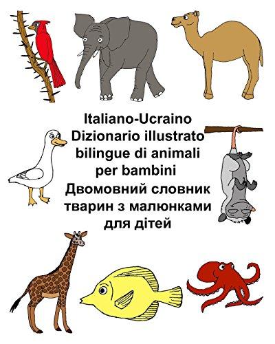 Italiano-Ucraino Dizionario illustrato bilingue di animali per bambini