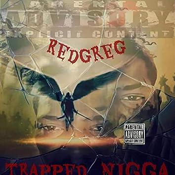 Trapped Nigga