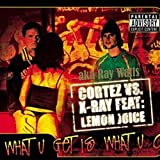 What U Get Is What U C [Explicit] (Airplay Mix)