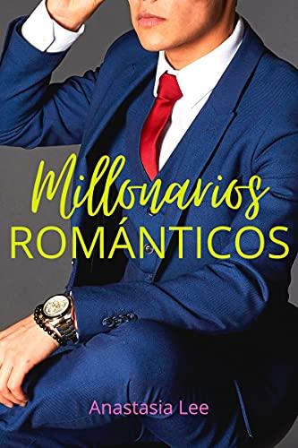 Especial Millonarios románticos: (Novelas románticas)