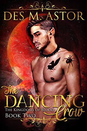 The Dancing Crow: Version 2 of Book 1 (The Kingdoms of Blood) by [Des M. Astor, Michael  Allenson]