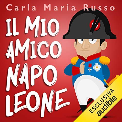 Il mio amico Napoleone audiobook cover art