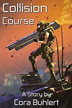 Collision Course (In Love and War) by [Cora Buhlert]