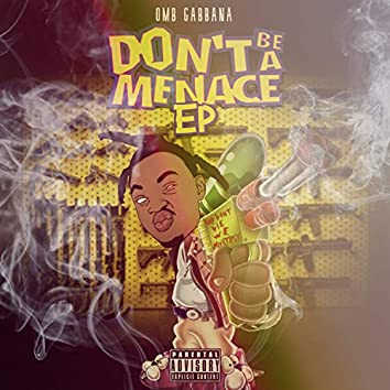 Dont Be A Menace Ep.