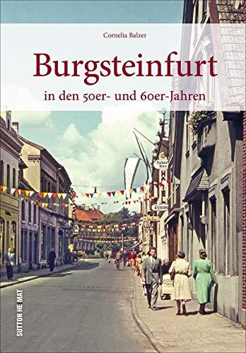 Burgsteinfurt in den 50er und 60er Jahren. Größtenteils unveröffentlichte Bilder wecken Erinnerungen und zeigen den Alltag der Menschen früher. (Sutton Archivbilder)