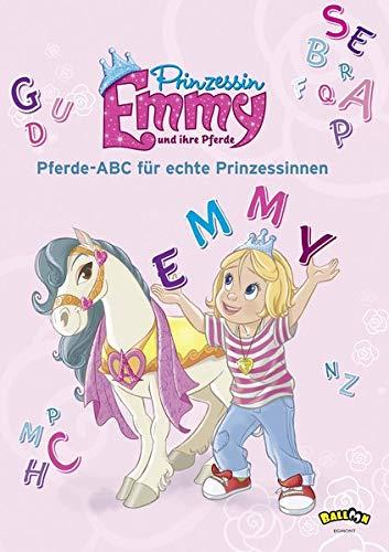 Prinzessin Emmy und ihre Pferde - Pferde-ABC für echte Prinzessinnen