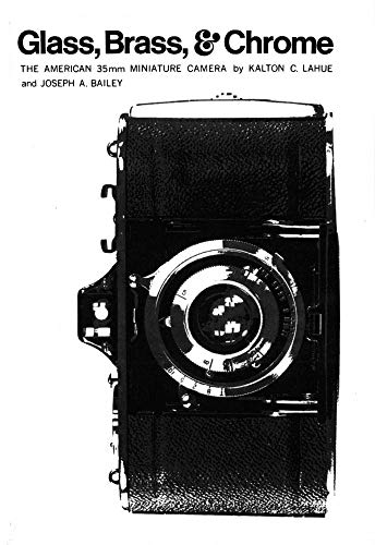Glass, Brass, and Chrome: The American 35MM Miniature Camera