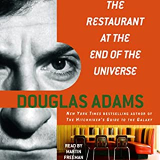 The Restaurant at the End of the Universe     The Hitchhiker's Guide to the Galaxy, Book 2              By:                                                                                                                                 Douglas Adams                               Narrated by:                                                                                                                                 Martin Freeman                      Length: 5 hrs and 47 mins     8,369 ratings     Overall 4.6
