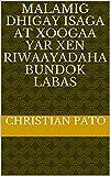 malamig dhigay isaga at xoogaa yar xen riwaayadaha bundok labas (Italian Edition)