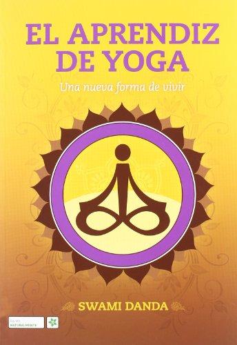 El aprendiz de yoga. Una nueva forma de vivir