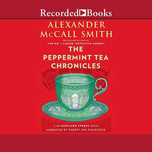 The Peppermint Tea Chronicles: 44 Scotland Street, Book 13