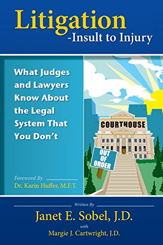 Compare Textbook Prices for Litigation - Insult to Injury: What Judges and Lawyers Know About the Legal System that You Don't 1 Edition ISBN 9781494377953 by Sobel J.D., Janet E.,Cartwright J.D., Margie J.