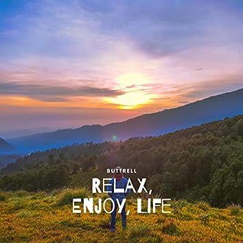 Relax, Enjoy, Life