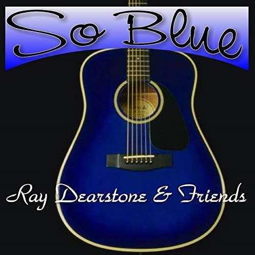 Ray Dearstone & Friends