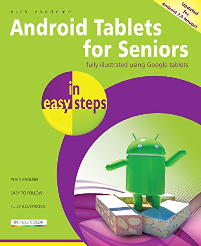 Android Tablets for Seniors in easy steps, 3rd Edition: Covers Android 7.0 Nougat (English Edition)