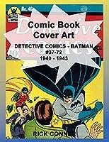 Comic Book Cover Art DETECTIVE COMICS - BATMAN #37-72 1940 - 1943
