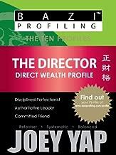 BaZi Profiling Series - The Director (Direct Wealth Profile) (BaZi Profiling Series - The Ten Profiles)