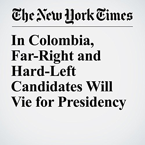 In Colombia, Far-Right and Hard-Left Candidates Will Vie for Presidency copertina