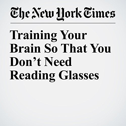 Training Your Brain So That You Don't Need Reading Glasses copertina