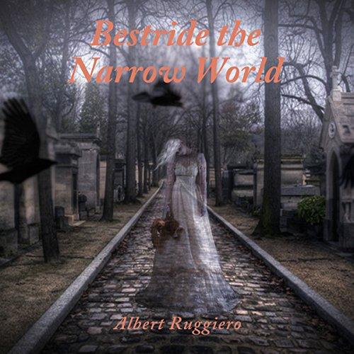 Bestride the Narrow World audiobook cover art