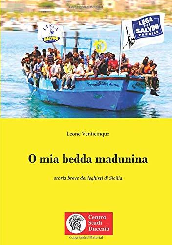 O mia bedda madunina: storia breve dei leghisti di Sicilia