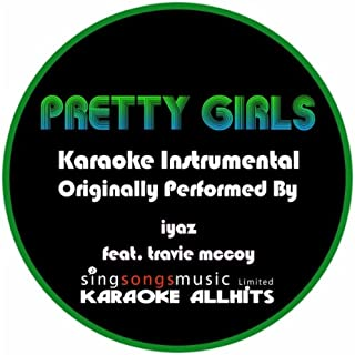 Pretty Girls (Originally Performed By Iyaz feat. Travie McCoy) {Karaoke Instrumental Version}