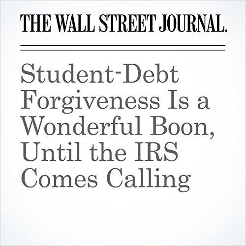 Student-Debt Forgiveness Is a Wonderful Boon, Until the IRS Comes Calling copertina