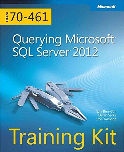 Querying Microsoft SQL Server 2012 Exam 70-461 Training Kit