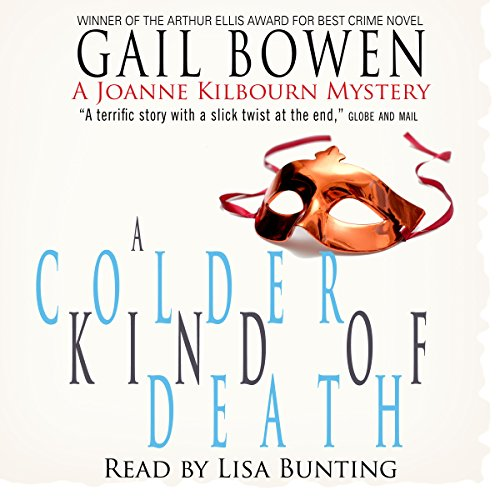 A Colder Kind of Death     A Joanne Kilbourn Mystery               By:                                                                                                                                 Gail Bowen                               Narrated by:                                                                                                                                 Lisa Bunting                      Length: 7 hrs and 33 mins     7 ratings     Overall 4.6