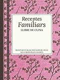 Receptes familiars, Llibre de cuina, Receptari en blanc per escriure-hi els meus propis plats favorits: Quadern organitzador tapa dura. Pràctic regal ... l'àvia o adolescents que els agradi cuinar
