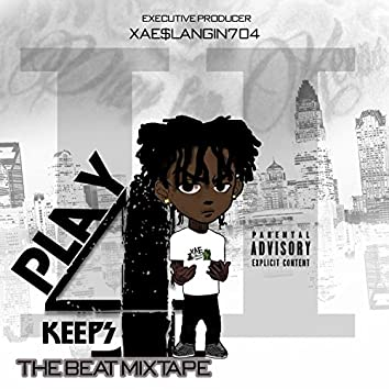 Play4Keeps II : The Beat Mixtape
