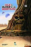 Viaje Al Mundo De Los Monstruos