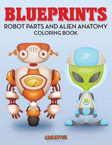 Blueprints: Robot Parts and Alien Anatomy Coloring Book