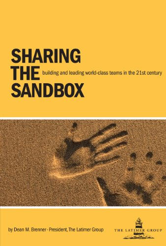 Sharing the Sandbox-Building and Leading World-Class Teams in the 21st Century.