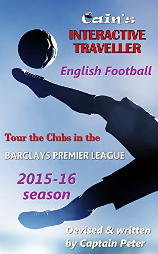 English Football: Tour the clubs in the Barclays Premier League 2015-16 (Interactive Traveller Book 10) (English Edition)