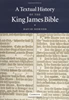 A Textual History of the King James Bible