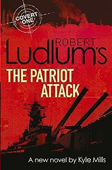 Robert Ludlum's The Patriot Attack (Covert-One Book 12) by [Robert Ludlum]
