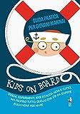 Kids on board. Guida pratica per giovani marinai