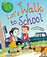 Let's Walk to School (Good to be Green)